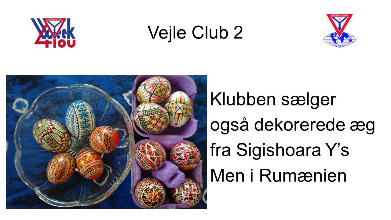 Vejle Club 2 Klubben sælger også dekorerede æg fra Sigishoara Y's Men i Rumænien