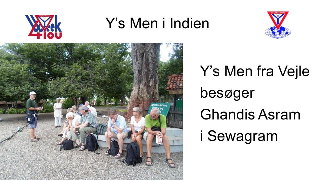 Y's Men i Indien Y's Men fra Vejle besøger Ghandis Asram i Sewagram
