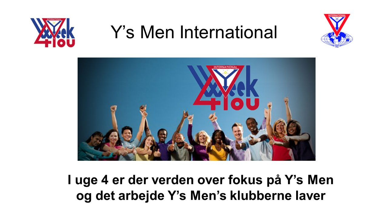Y's Men International I uge 4 er der verden over fokus på Y's Men og det arbejde Y's Men's klubberne laver.