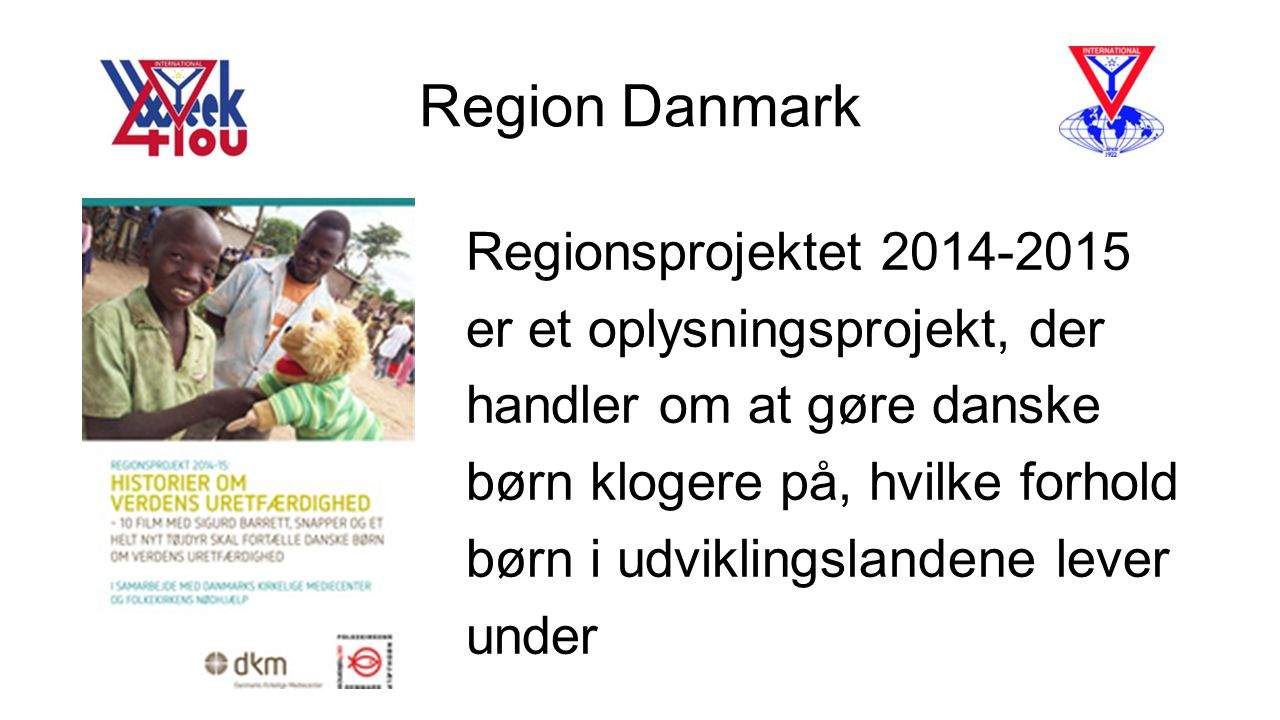 Region Danmark Regionsprojektet 2014-2015 er et oplysningsprojekt, der