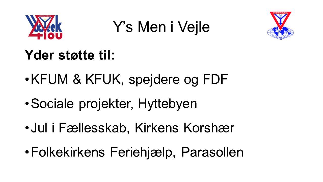 Y's Men i Vejle Yder støtte til: KFUM & KFUK, spejdere og FDF