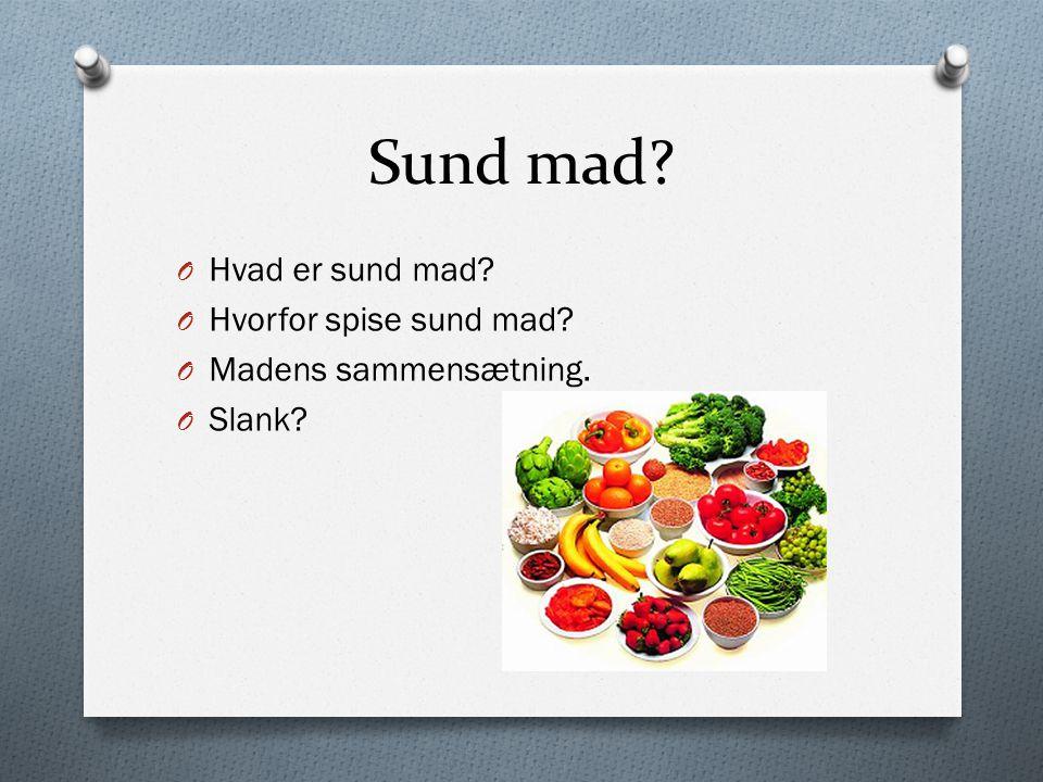 Sund mad Hvad er sund mad Hvorfor spise sund mad