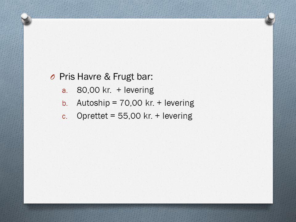 Pris Havre & Frugt bar: 80,00 kr. + levering
