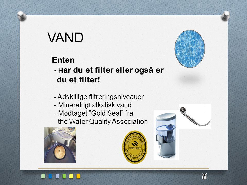 VAND Enten. - Har du et filter eller også er du et filter! - Adskillige filtreringsniveauer.