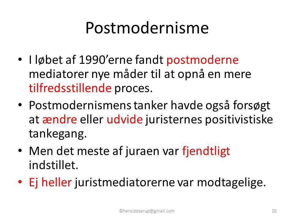 Postmodernisme I løbet af 1990'erne fandt postmoderne mediatorer nye måder til at opnå en mere tilfredsstillende proces.