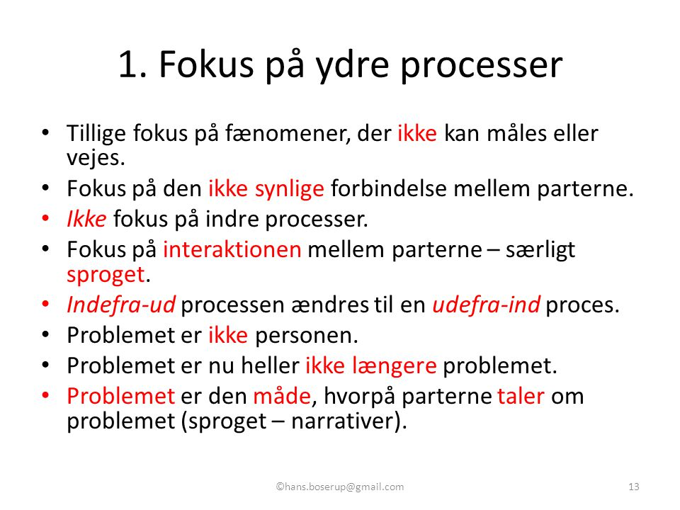 1. Fokus på ydre processer