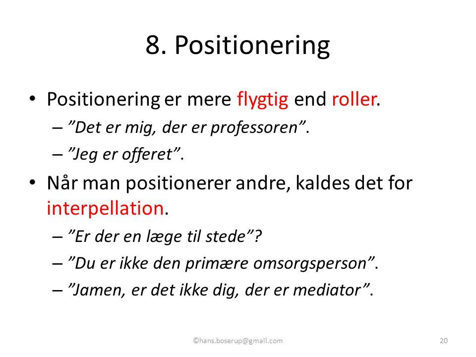 8. Positionering Positionering er mere flygtig end roller.
