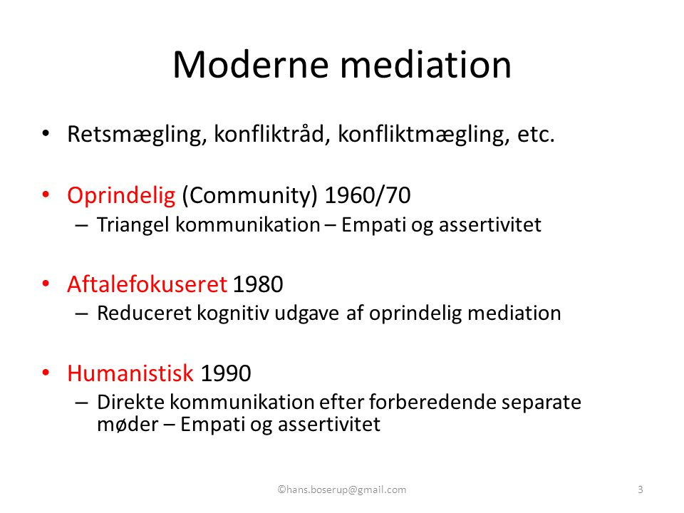 Moderne mediation Retsmægling, konfliktråd, konfliktmægling, etc.