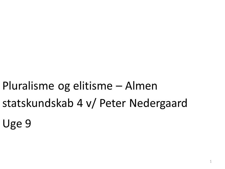 Pluralisme og elitisme – Almen statskundskab 4 v/ Peter Nedergaard