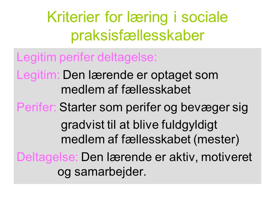 Kriterier for læring i sociale praksisfællesskaber
