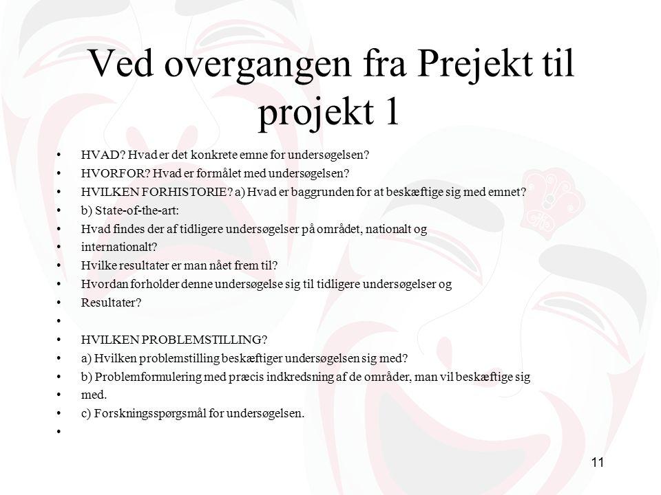 Ved overgangen fra Prejekt til projekt 1