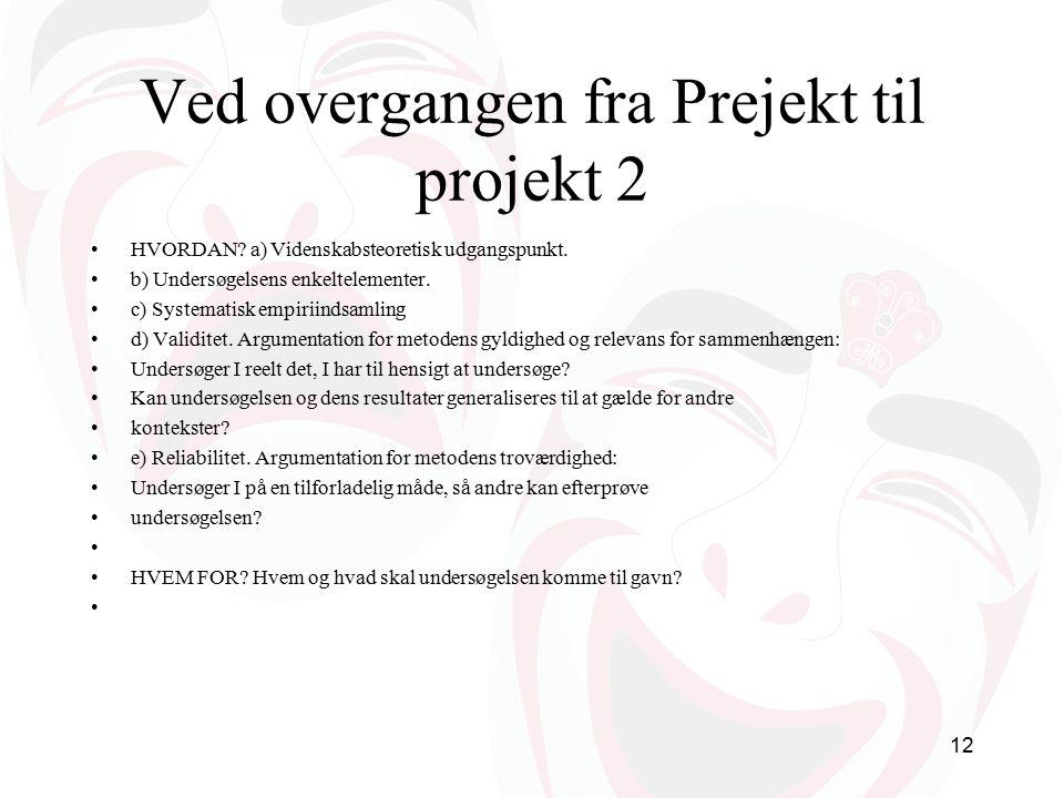 Ved overgangen fra Prejekt til projekt 2