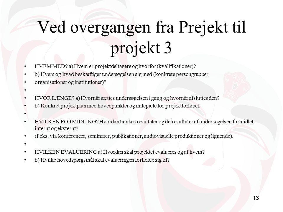 Ved overgangen fra Prejekt til projekt 3