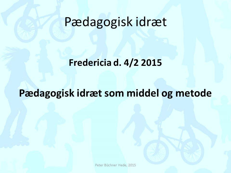 Pædagogisk idræt som middel og metode