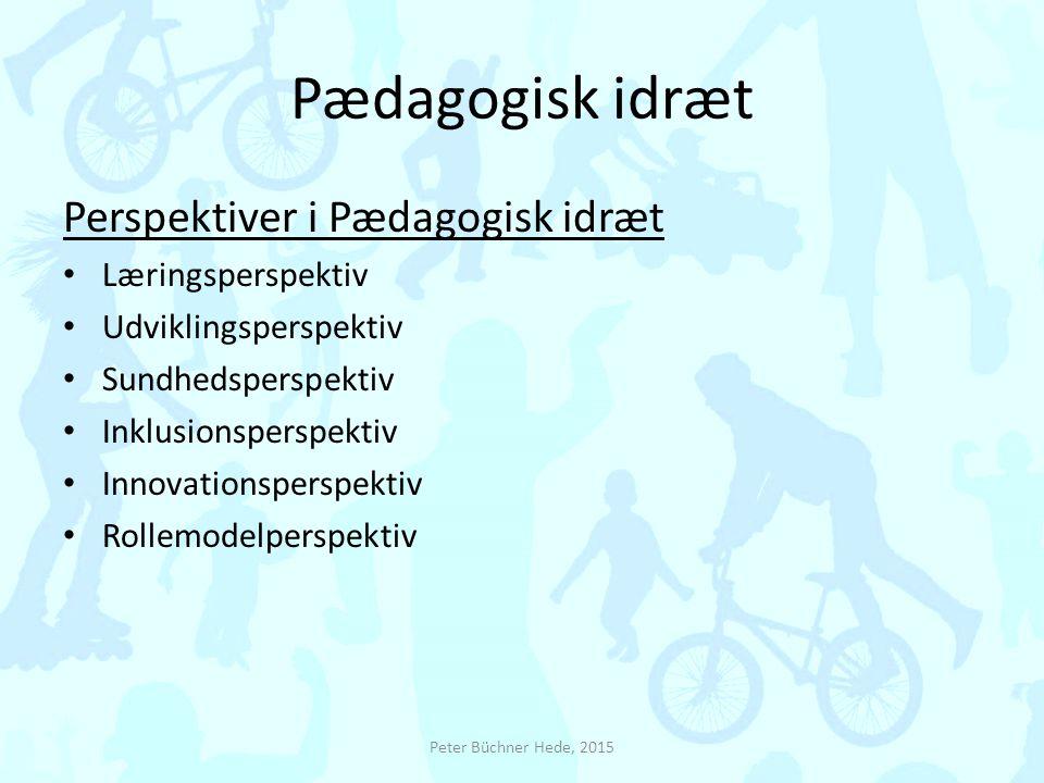 Pædagogisk idræt Perspektiver i Pædagogisk idræt Læringsperspektiv