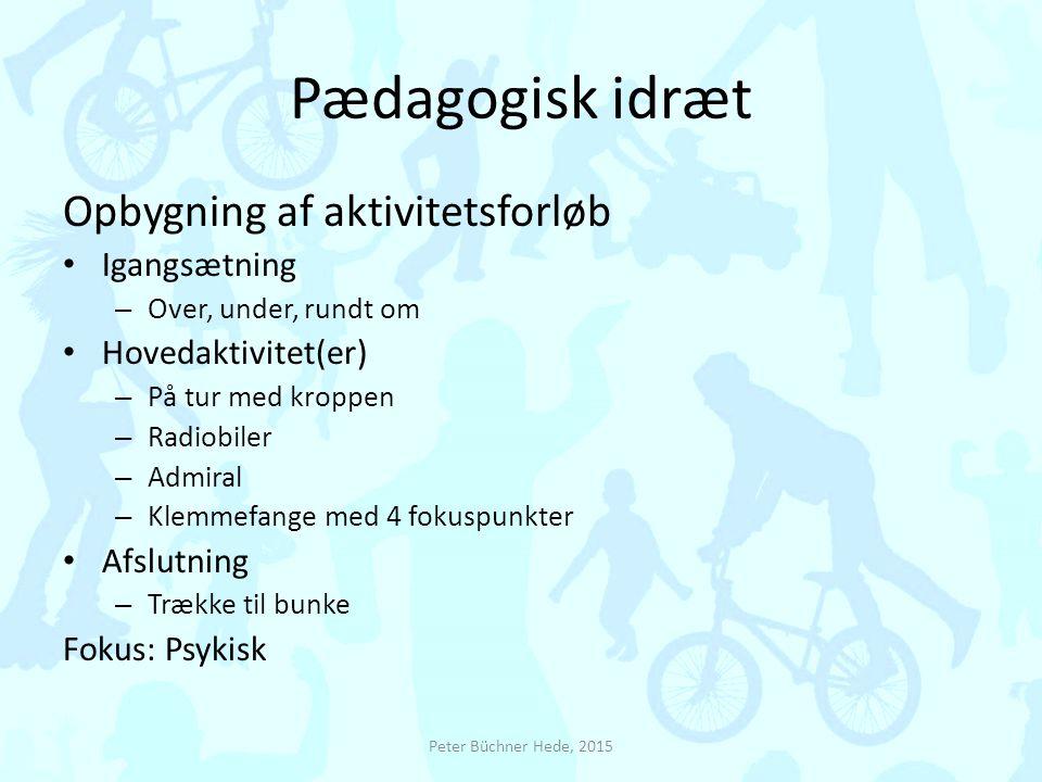 Pædagogisk idræt Opbygning af aktivitetsforløb Igangsætning