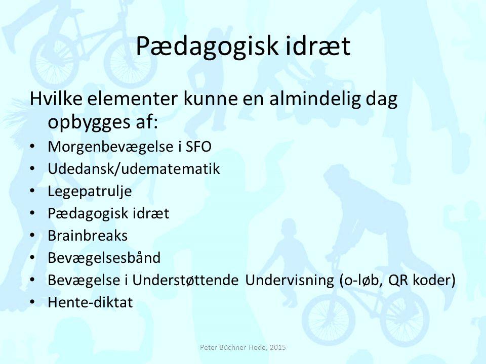 Pædagogisk idræt Hvilke elementer kunne en almindelig dag opbygges af: