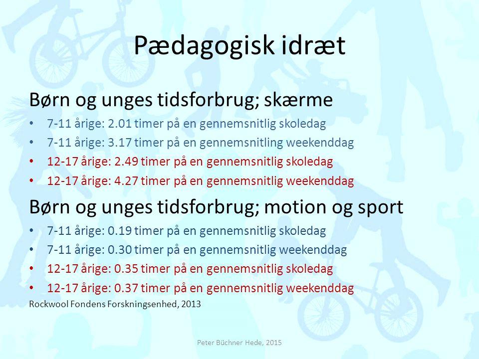 Pædagogisk idræt Børn og unges tidsforbrug; skærme