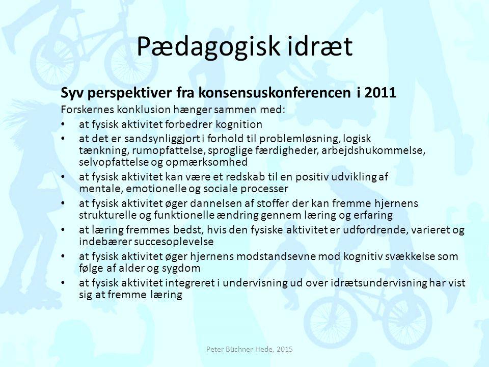 Pædagogisk idræt Syv perspektiver fra konsensuskonferencen i 2011