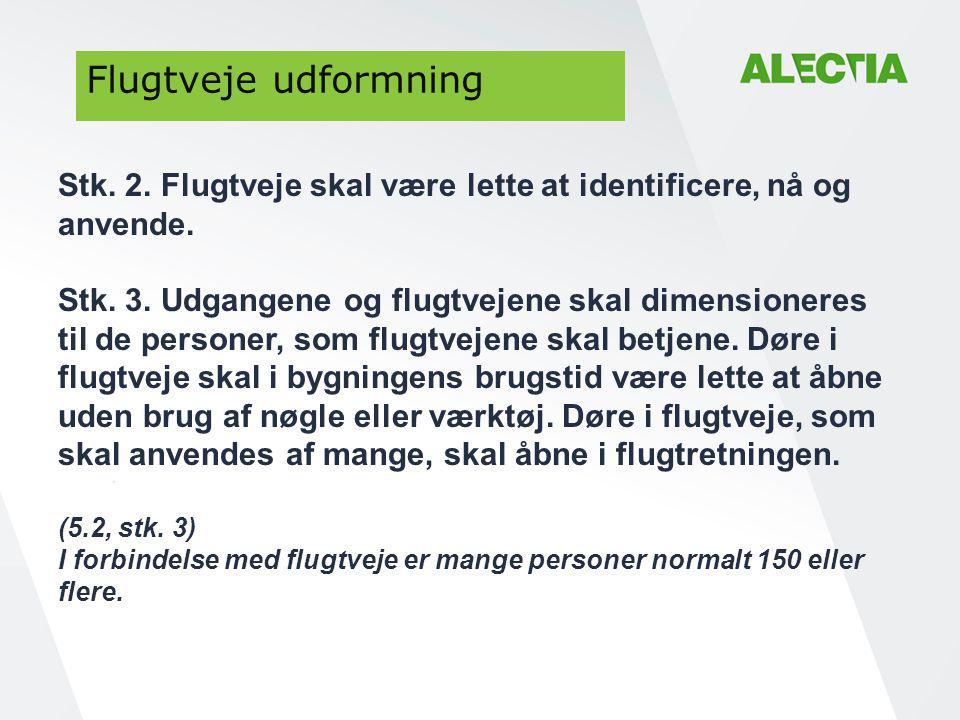 Flugtveje udformning Stk. 2. Flugtveje skal være lette at identificere, nå og anvende.