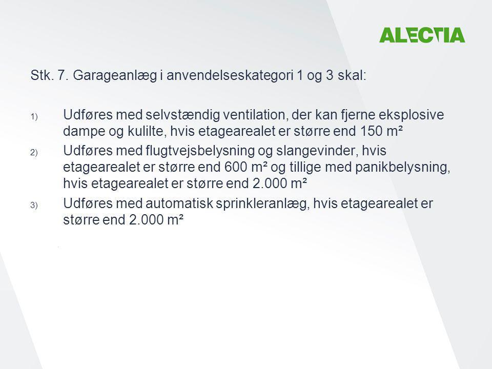 Stk. 7. Garageanlæg i anvendelseskategori 1 og 3 skal: