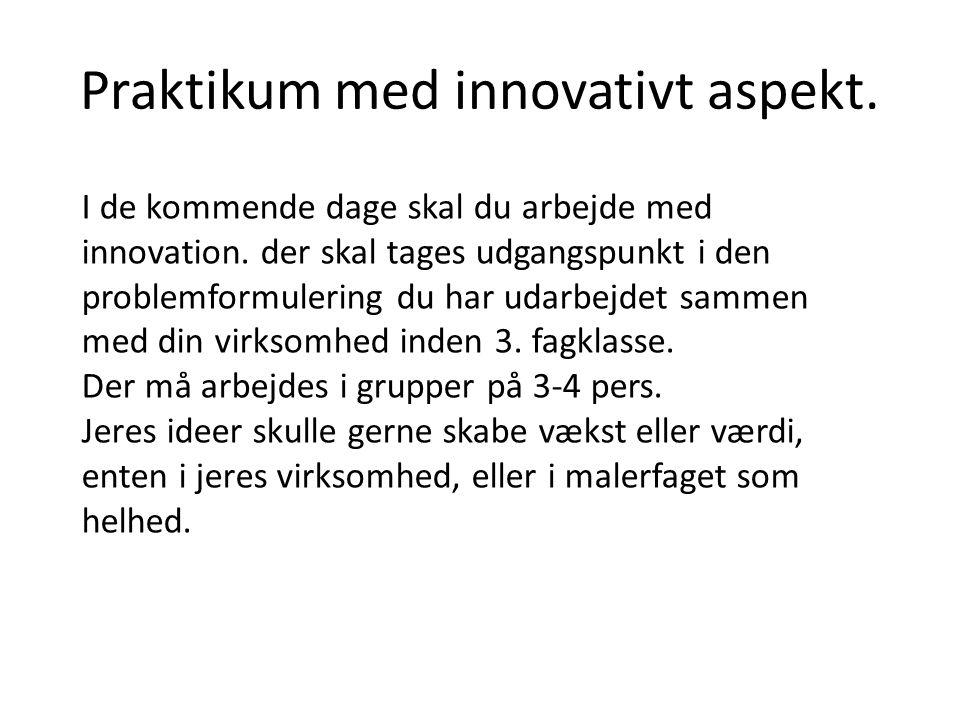 Praktikum med innovativt aspekt.