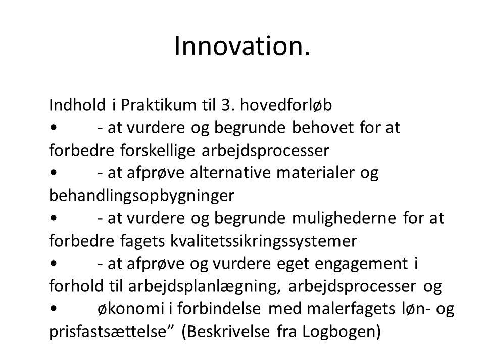 Innovation. Indhold i Praktikum til 3. hovedforløb