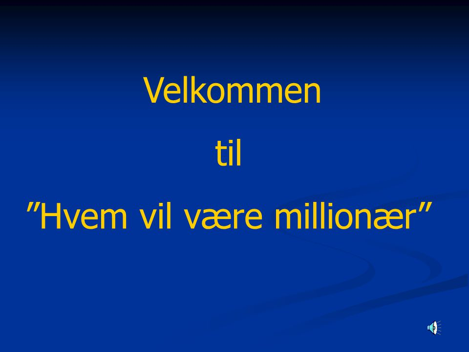 Velkommen til Hvem vil være millionær