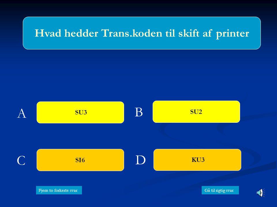 Hvad hedder Trans.koden til skift af printer