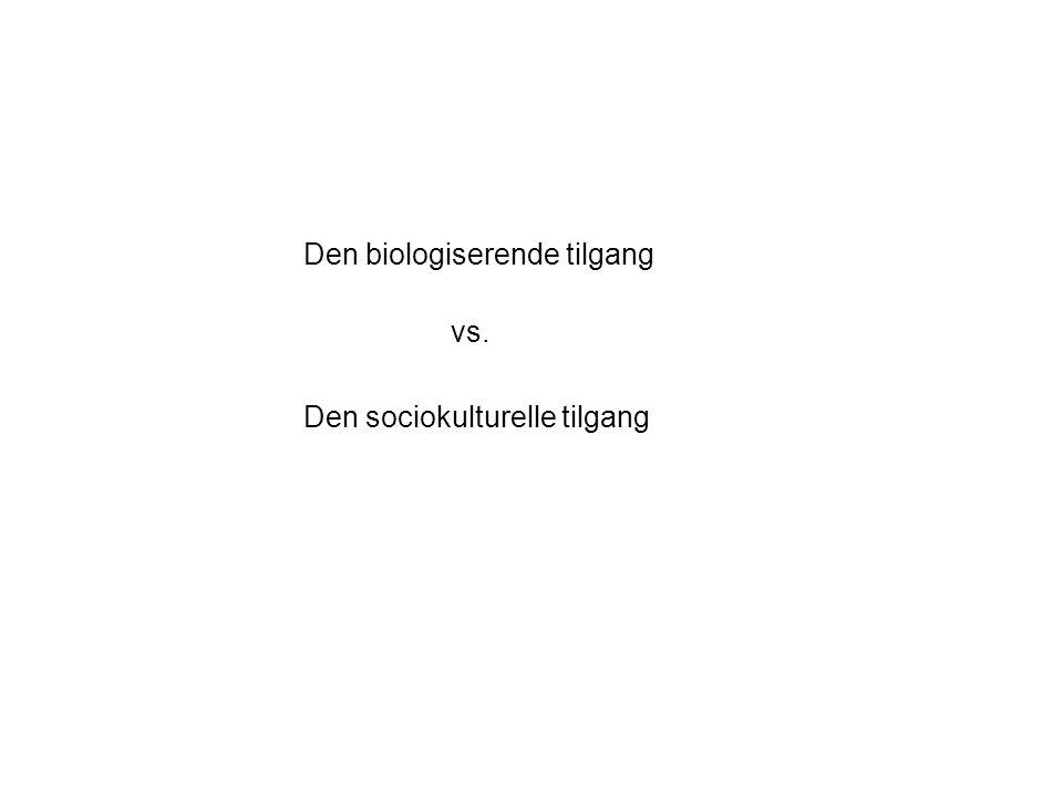 Den biologiserende tilgang