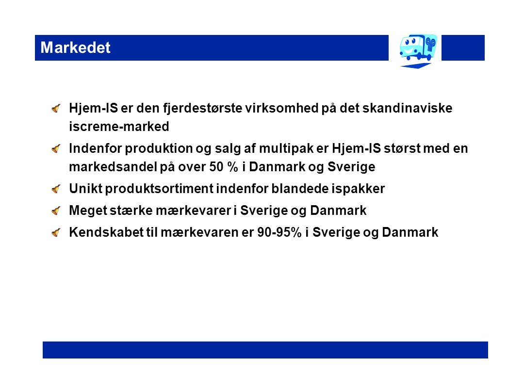Markedet Hjem-IS er den fjerdestørste virksomhed på det skandinaviske iscreme-marked.