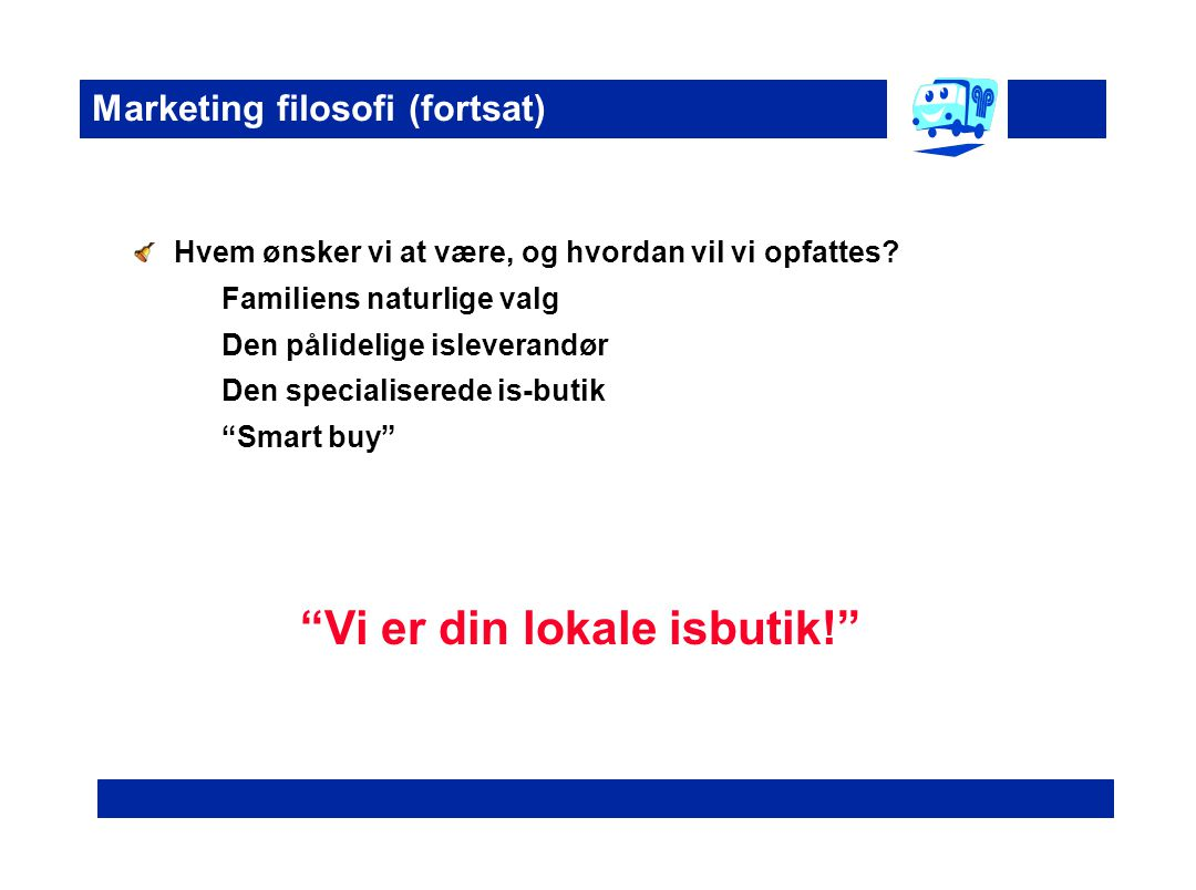 Marketing filosofi (fortsat)