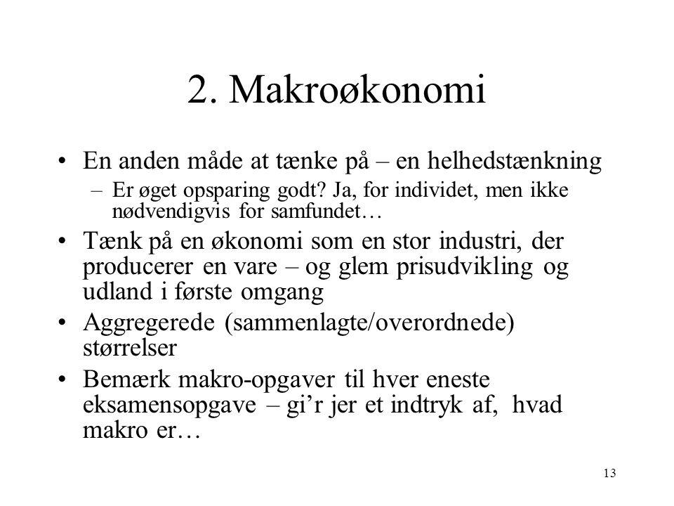 2. Makroøkonomi En anden måde at tænke på – en helhedstænkning