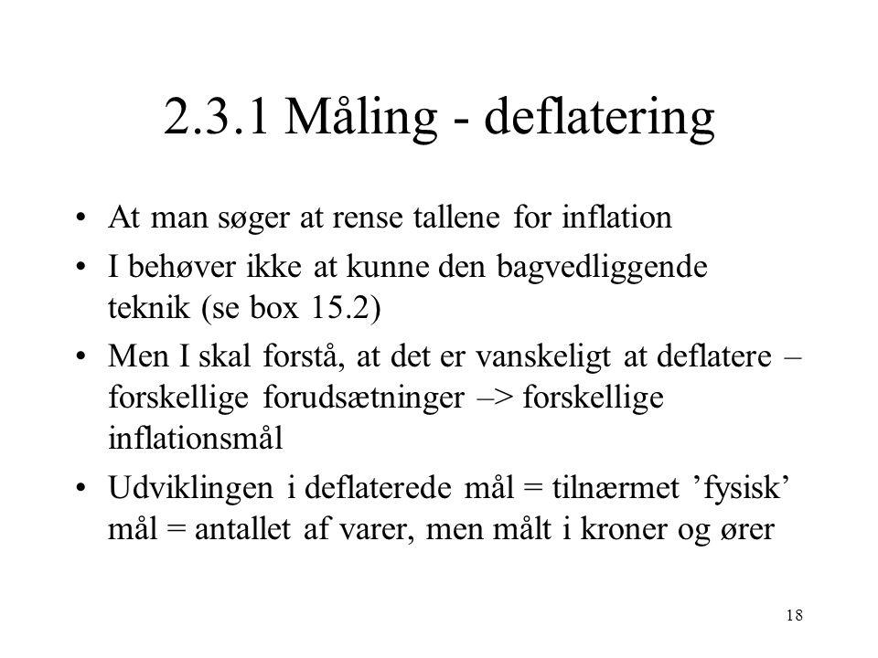 2.3.1 Måling - deflatering At man søger at rense tallene for inflation