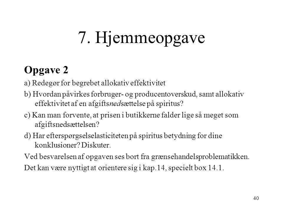 7. Hjemmeopgave Opgave 2. a) Redegør for begrebet allokativ effektivitet.