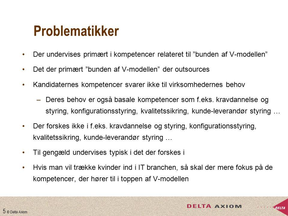 Problematikker Der undervises primært i kompetencer relateret til bunden af V-modellen Det der primært bunden af V-modellen der outsources.