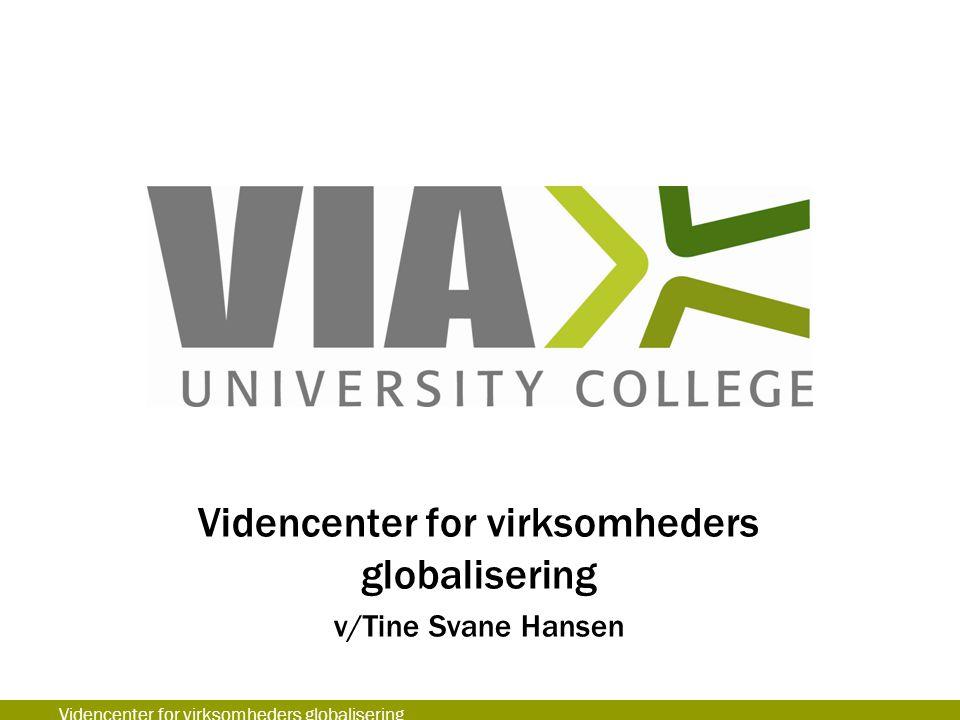 Videncenter for virksomheders globalisering v/Tine Svane Hansen