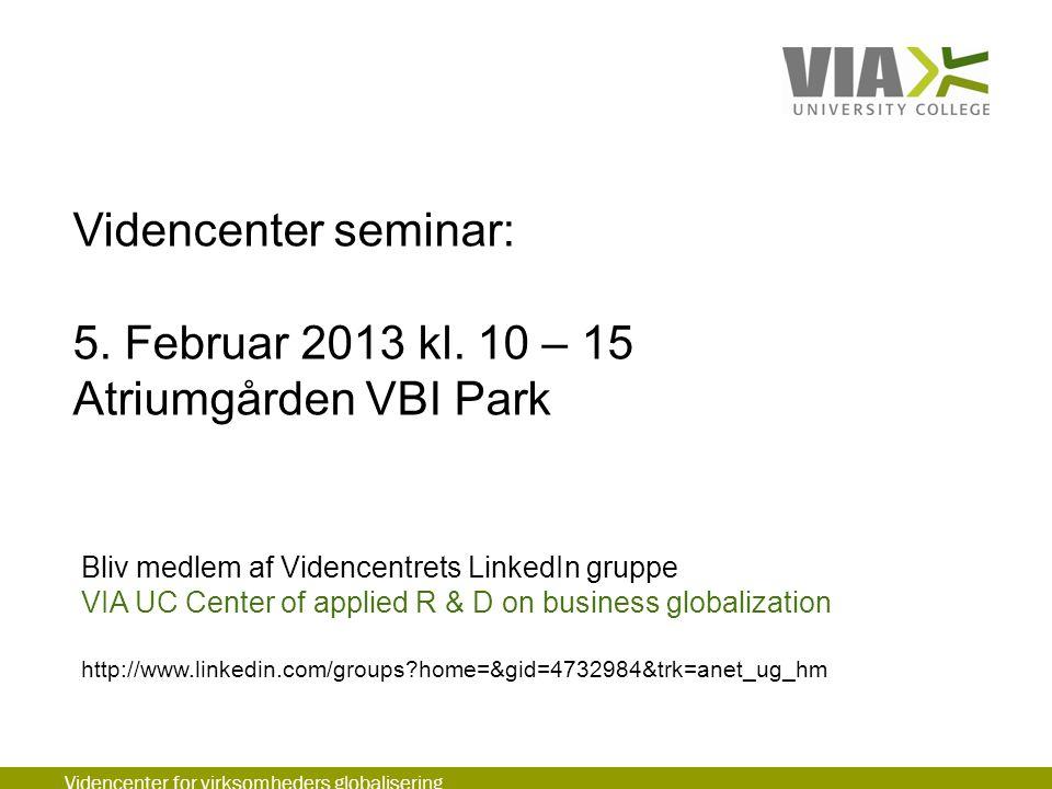 Videncenter seminar: 5. Februar 2013 kl. 10 – 15 Atriumgården VBI Park