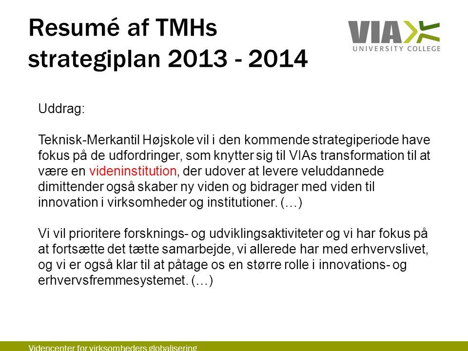 Resumé af TMHs strategiplan 2013 - 2014