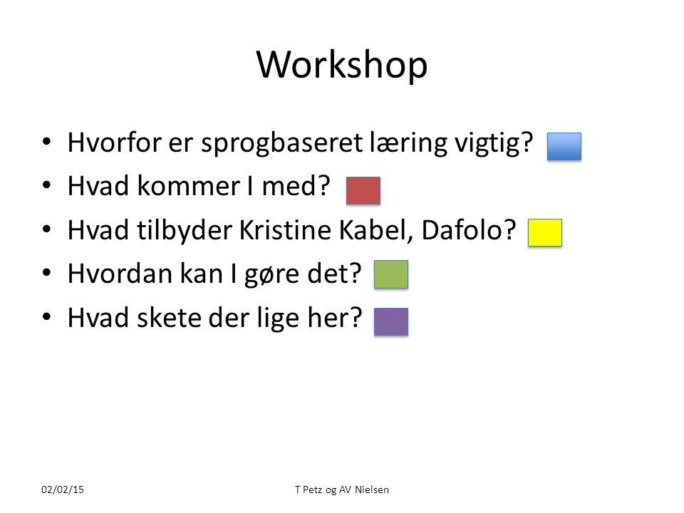 Workshop Hvorfor er sprogbaseret læring vigtig Hvad kommer I med