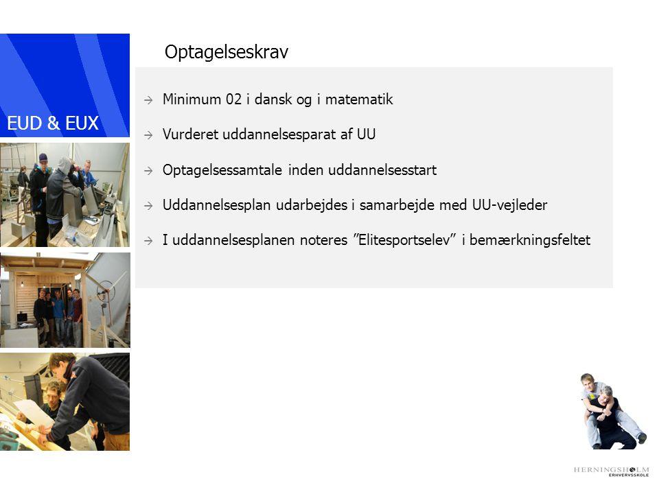 Optagelseskrav EUD & EUX  Minimum 02 i dansk og i matematik