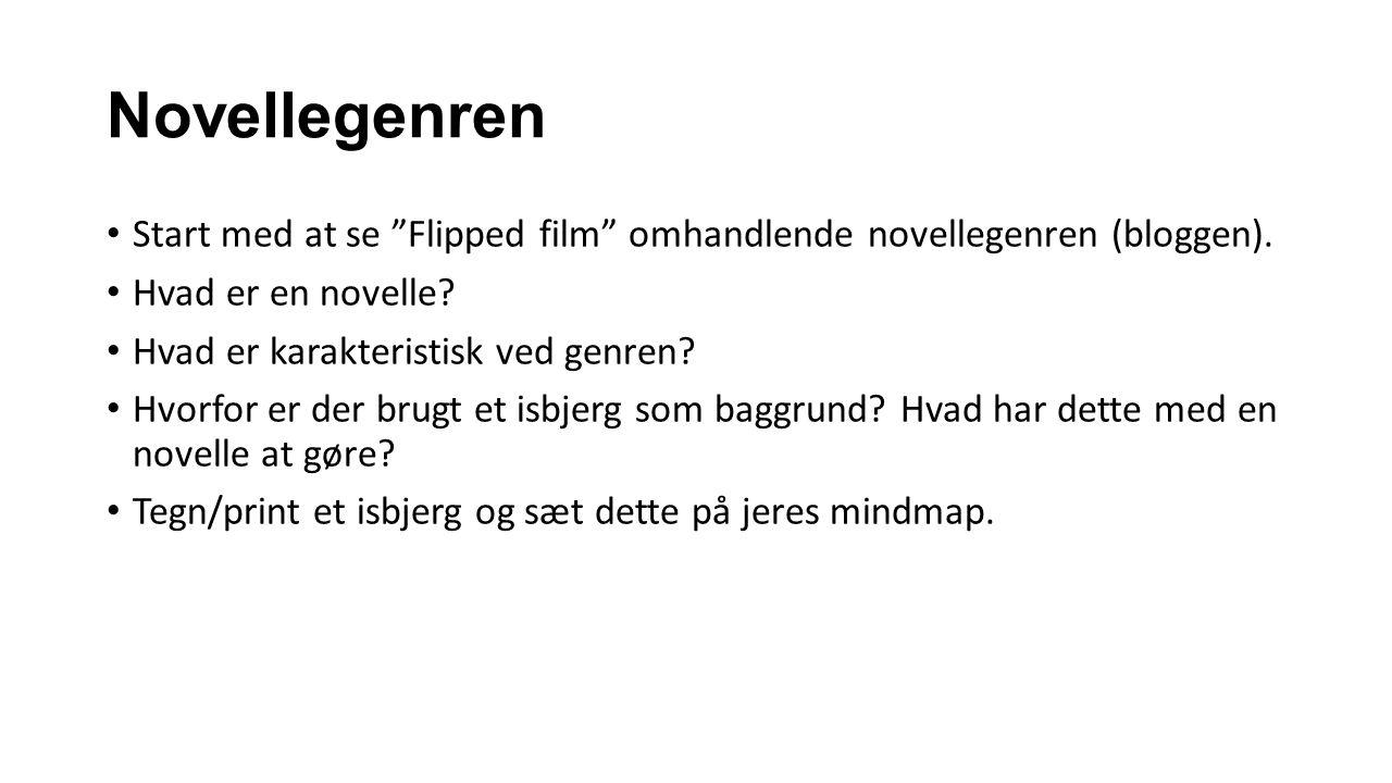 Novellegenren Start med at se Flipped film omhandlende novellegenren (bloggen). Hvad er en novelle