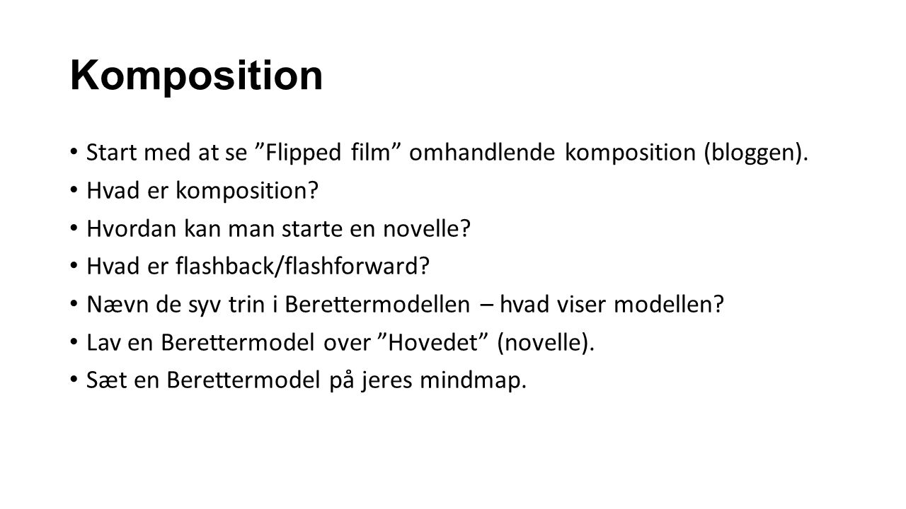 Komposition Start med at se Flipped film omhandlende komposition (bloggen). Hvad er komposition