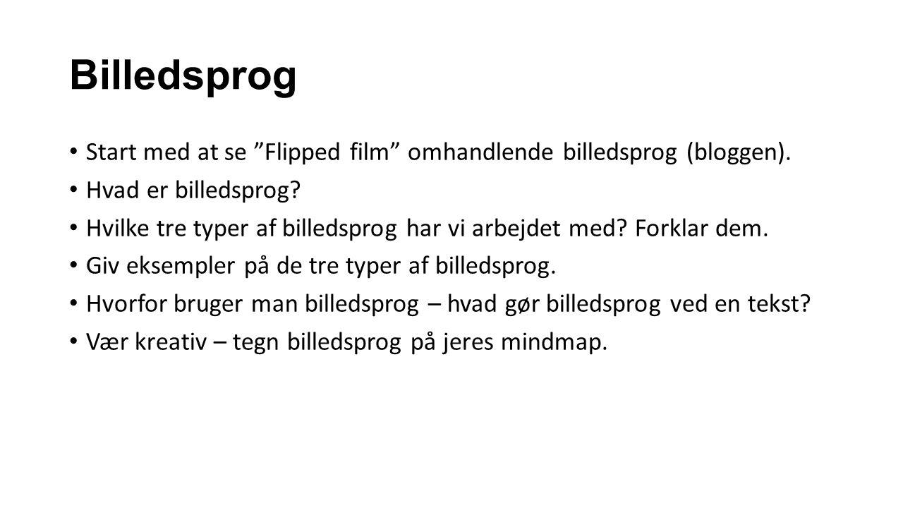 Billedsprog Start med at se Flipped film omhandlende billedsprog (bloggen). Hvad er billedsprog