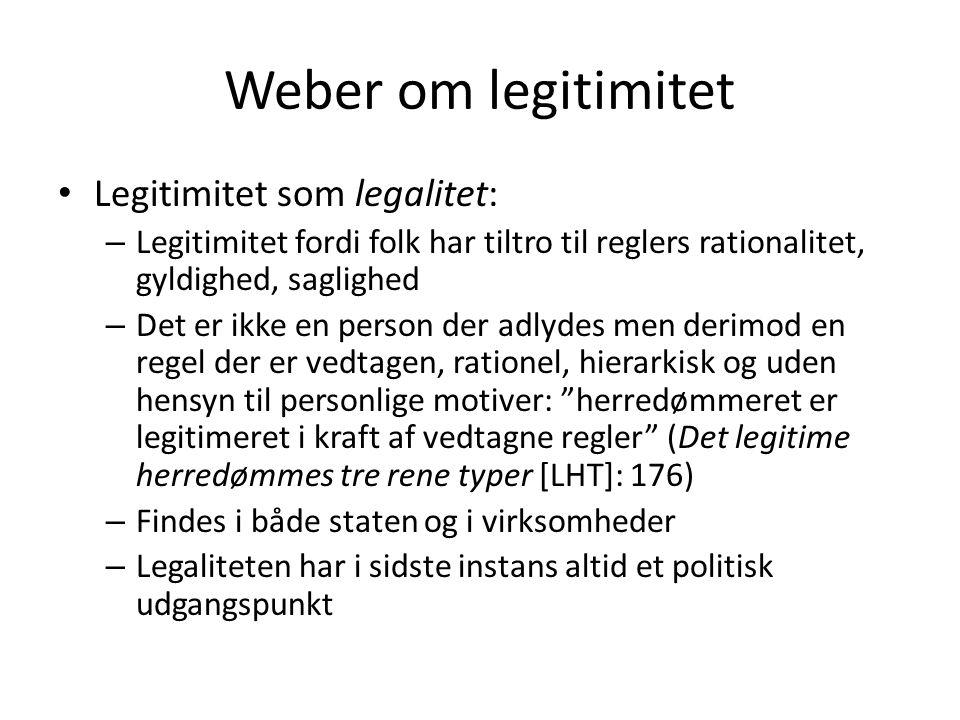 Weber om legitimitet Legitimitet som legalitet: