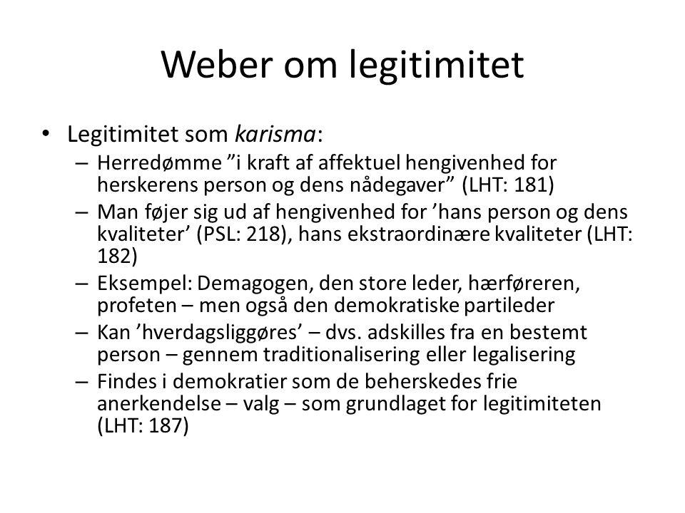 Weber om legitimitet Legitimitet som karisma: