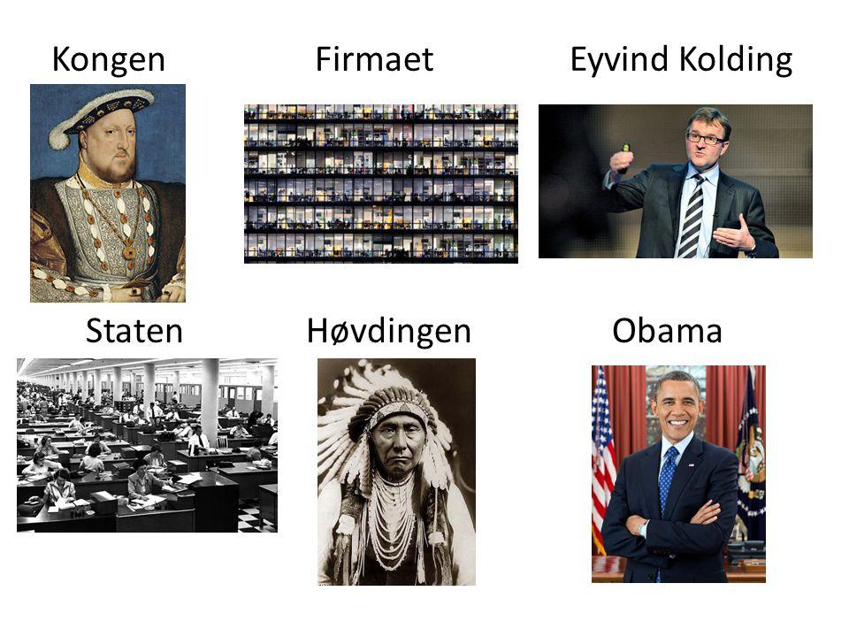 Kongen Firmaet Eyvind Kolding Staten Høvdingen Obama