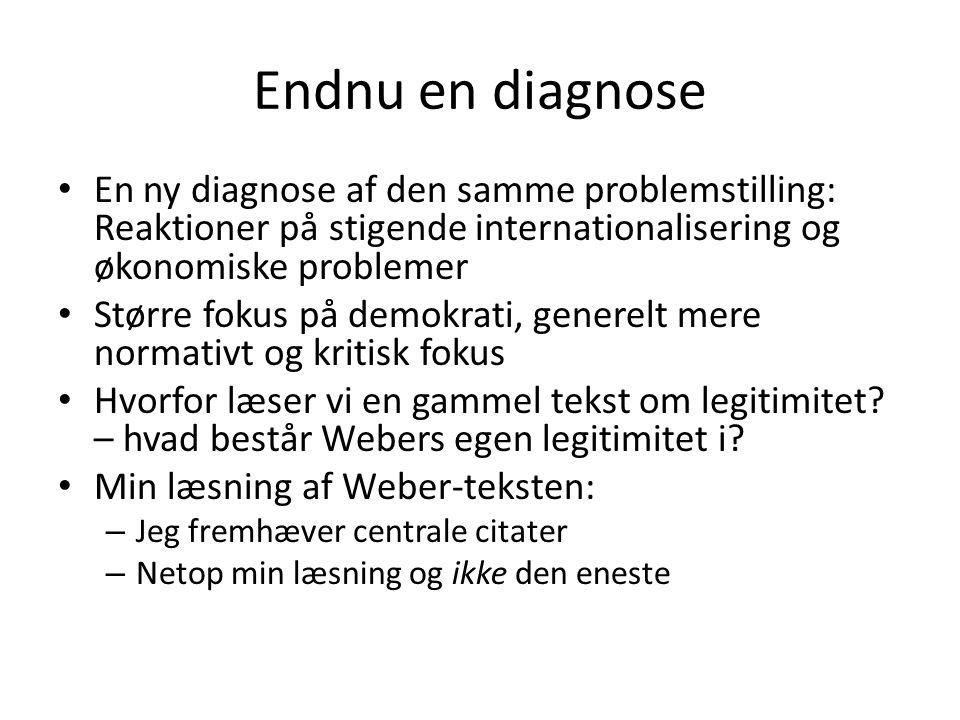 Endnu en diagnose En ny diagnose af den samme problemstilling: Reaktioner på stigende internationalisering og økonomiske problemer.