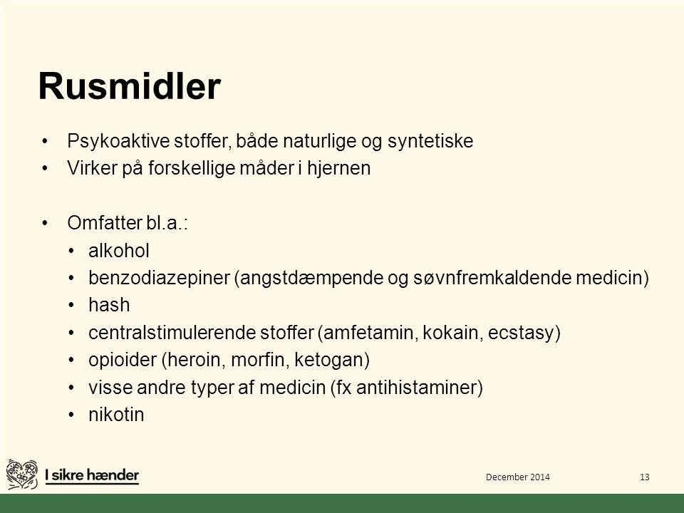 Rusmidler Psykoaktive stoffer, både naturlige og syntetiske