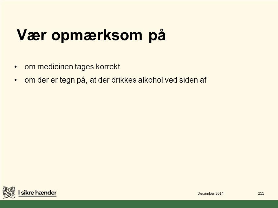 Vær opmærksom på om medicinen tages korrekt